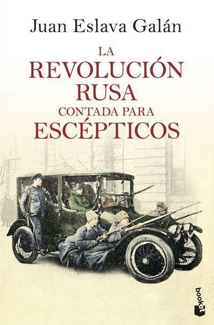 LA REVOLUCIÓN RUSA CONTADA PARA ESCÉPTICOS.