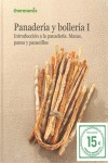 PANADERÍA Y BOLLERÍA I : INTRODUCCIÓN A LA PANADERÍA : MASAS, PANES Y PANECILLOS