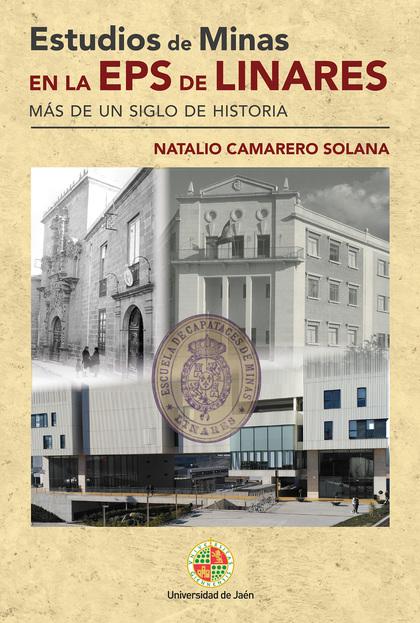 ESTUDIOS DE MINAS EN LA EPS DE LINARES                                          MÁS DE UN SIGLO