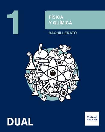 FÍSICA Y QUÍMICA 1.º BACHILLERATO INICIA DUAL. LIBRO DEL ALUMNO.