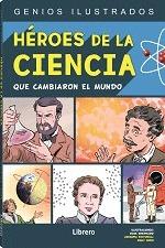 HEROES DE LA CIENCIA                                                            QUE CAMBIARON E