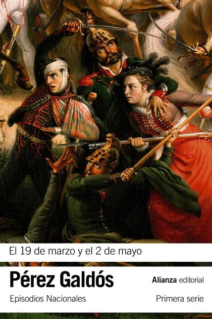 EL 19 DE MARZO Y EL 2 DE MAYO : EPISODIOS NACIONALES 3 : PRIMERA SERIE