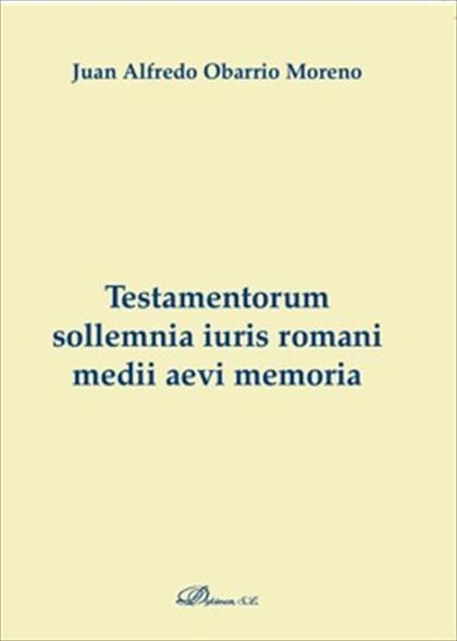 Testamentorum sollemnia iuris romani medii aevi memoria