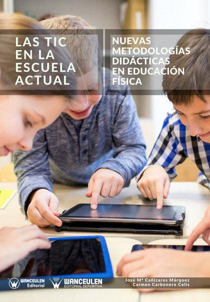 TIC EN LA ESCUELA ACTUAL NUEVAS METODOLOGIAS DIDACTICAS,LAS