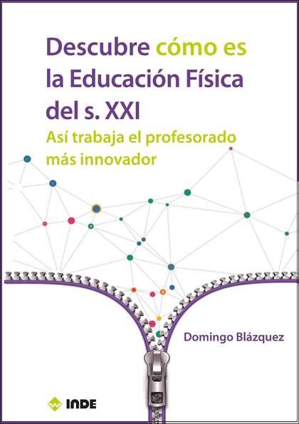 DESCUBRE CÓMO ES LA EDUCACIÓN FÍSICA DEL SIGLO XXI.