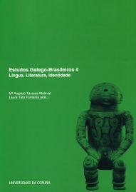 ESTUDOS GALEGO-BRASILEIROS 4 : LINGUA, LITERATURA, IDENTIDADE
