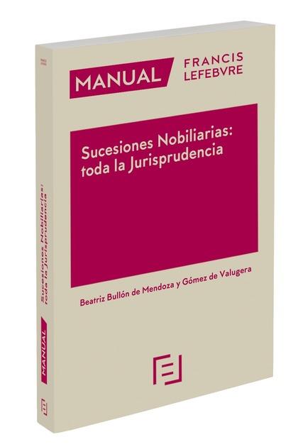 MANUAL SUCESIONES NOBILIARIAS: TODA LA JURISPRUDENCIA.