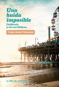 UNA HUIDA IMPOSIBLE. CALIFORNIA Y SUS ESCRIBIDORES