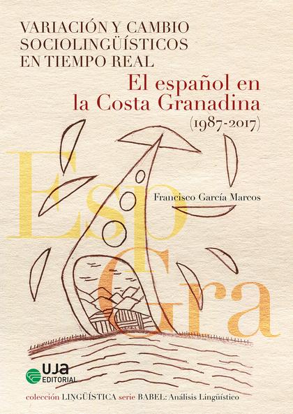 VARIACIÓN Y CAMBIO SOCIOLINGÜÍSTICOS EN TIEMPO REAL. EL ESPAÑOL EN LA COSTA GRANADINA (1987-201