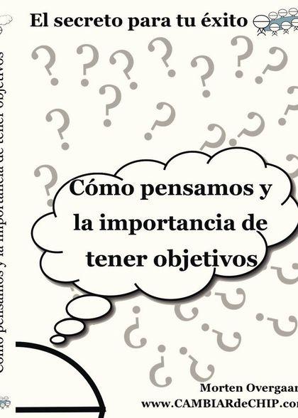 CÓMO PENSAMOS Y LA IMPORTANCIA DE TENER OBJETIVOS.