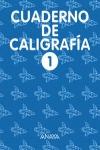 CALIGRAFÍA, EDUCACIÓN PRIMARIA, 2 CICLO. CUADERNO 1