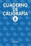 CALIGRAFÍA, EDUCACIÓN PRIMARIA, 2 CICLO. CUADERNO 6