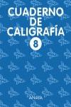 CALIGRAFÍA, EDUCACIÓN PRIMARIA, 2 CICLO. CUADERNO 8
