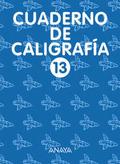 CALIGRAFÍA, EDUCACIÓN PRIMARIA, 2 CICLO. CUADERNO 13