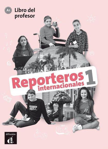 REPORTEROS INTERNACIONALES 1 LIBRO DEL PROFESOR A1