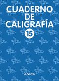 CALIGRAFÍA, EDUCACIÓN PRIMARIA, 1 CICLO. CUADERNO 15