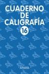 CALIGRAFÍA, EDUCACIÓN PRIMARIA, 1 CICLO. CUADERNO 16