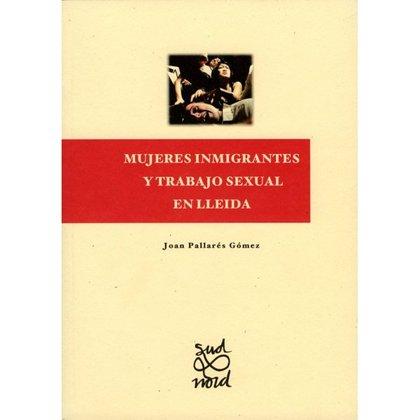 MUJERES INMIGRANTES Y TRABAJO SEXUAL EN LLEIDA..