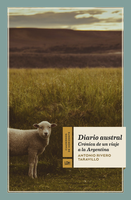 DIARIO AUSTRAL. CRÓNICA DE UN VIAJE A LA ARGENTINA