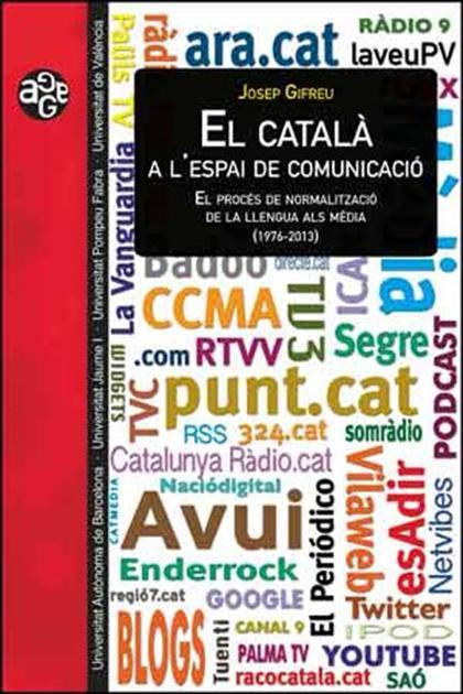 EL CATALÀ A L´ESPAI DE COMUNICACIÓ. EL PROCÉS DE NORMALITZACIÓ DE LA LLENGUA ALS MÈDIA (1976-20