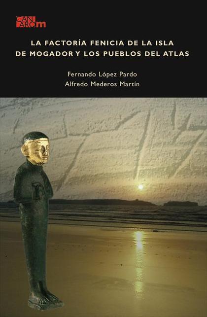 LA FACTORÍA FENICIA DE LA ISLA DE MOGADOR Y LOS PUEBLOS DEL ATLAS