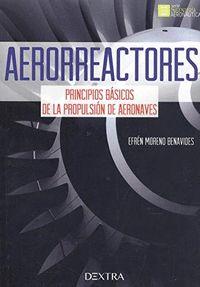 AERORREACTORES. PRINCIPIOS BASICOS DE LA PROPULSION DE AERONAVES