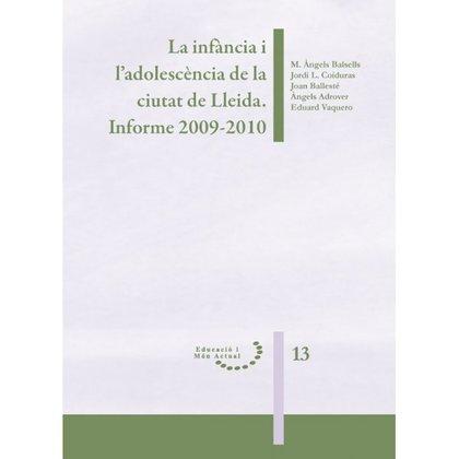 LA INFÀNCIA I L´ADOLESCÈNCIA DE LA CIUTAT DE LLEIDA. INFORME 2009-2010..