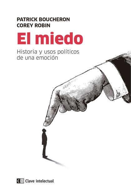 EL MIEDO                                                                        HISTORIA Y USOS