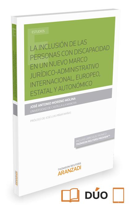 INCLUSIÓN DE LAS PERSONAS CON DISCAPACIDAD EN UN NUEVO MARCO JURÍDICO-ADMINISTRA