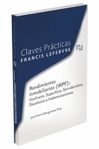CLAVES PRÁCTICAS RENDIMIENTOS INMOBILIARIOS (IRPF): USUFRUCTO, SUPERFICIE, SERVI.