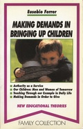 MAKING DEMANDS IN BRINGING UP CHILDREN