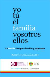 YO, TÚ, EL, FAMILIA, VOSOTROS, ELLOS : LA FAMILIA SIEMPRE : DESAFÍOS Y ESPERANZAS : 16º CONGRES