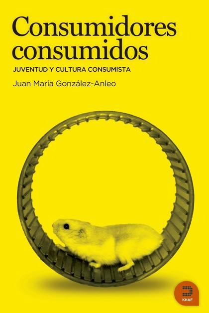 CONSUMIDORES CONSUMIDOS