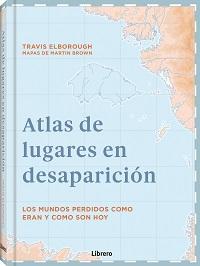 ATLAS DE LUGARES EN DESAPARICION                                                LOS MUNDOS PERD