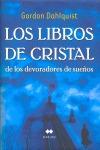 LOS LIBROS DE CRISTAL DE LOS DEVORADORES DE SUEÑOS