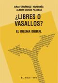 LIBRES O VASALLOS