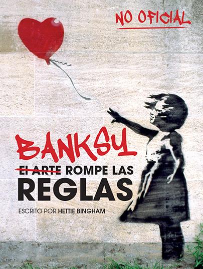 BANKSY: EL ARTE ROMPE LAS REGLAS.