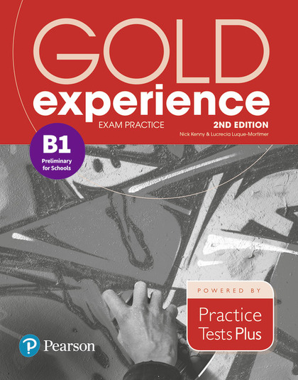 GOLD EXPERIENCE 2ND EDITION EXAM PRACTICE: CAMBRIDGE ENGLISH PRELIMINARY  FOR SC