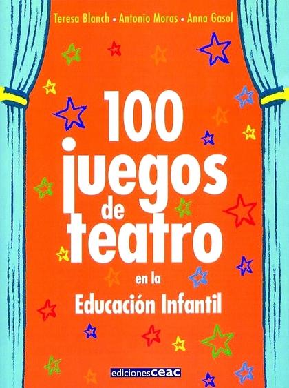 100 JUEGOS DE TEATRO EN LA EDUCACION INFANTIL