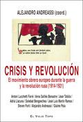CRISIS Y REVOLUCIÓN. EL MOVIMIENTO OBRERO EUROPEO DURANTE LA GUERRA Y LA REVOLUCIÓN RUSA (1914-