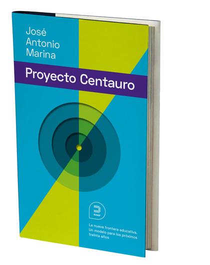 EL PROYECTO CENTAURO: LA NUEVA FRONTERA EDUCATIVA                               UN MODELO PARA
