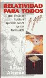 RELATIVIDAD PARA TODOS: LO QUE EINSTEIN HUBIERA QUERIDO SABER