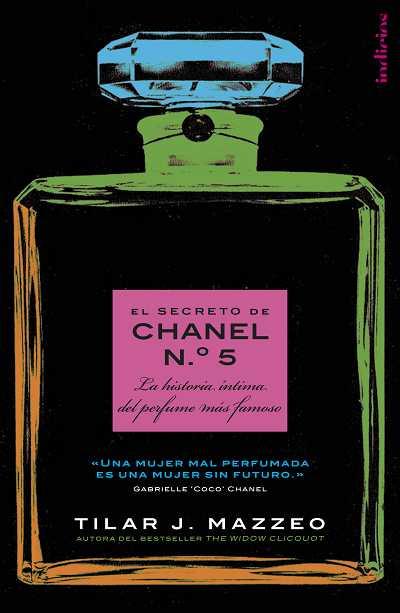 EL SECRETO DE CHANEL Nº 5 : LA HISTORIA ÍNTIMA DEL PERFUME MÁS FAMOSO