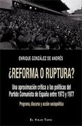 ¿REFORMA O RUPTURA?. UNA APROXIMACIÓN CRÍTICA A LAS POLÍTICAS DEL PARTIDO COMUNISTA DE ESPAÑA E