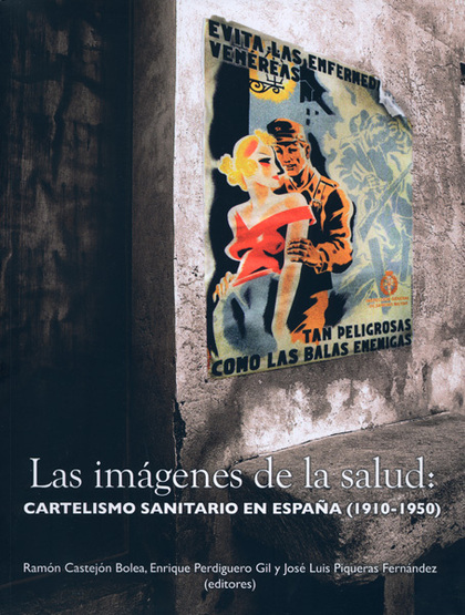 LAS IMÁGENES DE LA SALUD: CARTELISMO SANITARIO EN ESPAÑA (1910-1950)