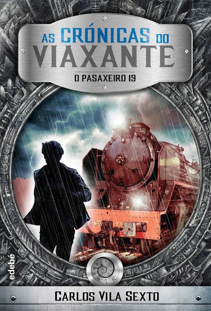AS CRÓNICAS DO VIAXANTE: O PASAXEIRO 19