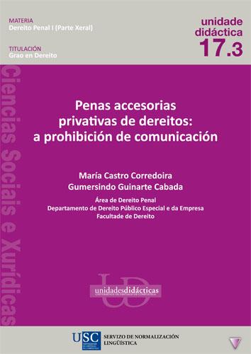 PENAS ACCESORIAS PRIVATIVAS DE DEREITOS: A PROHIBICIÓN DE COMUNICACIÓN.
