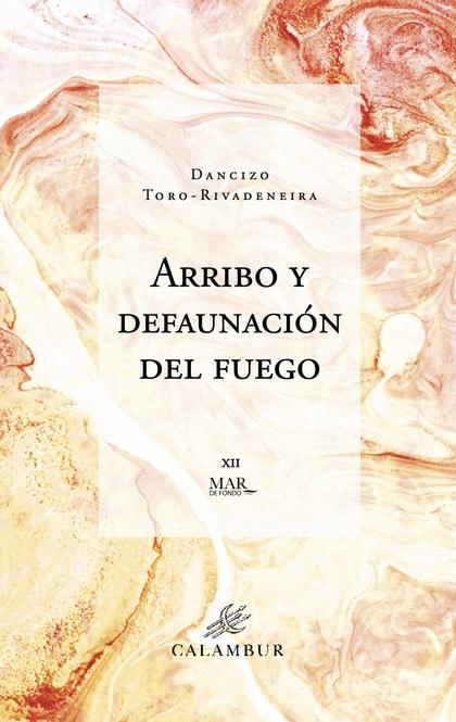 ARRIBO Y DEFAUNACIÓN DEL FUEGO.