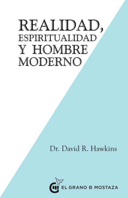 REALIDAD, ESPIRITUALIDAD Y EL HOMBRE MODERNO