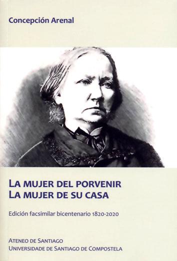 LA MUJER DEL PORVENIR. LA MUJER DE SU CASA. EDICIÓN FACSIMILAR BICENTENARIO 1820-2020